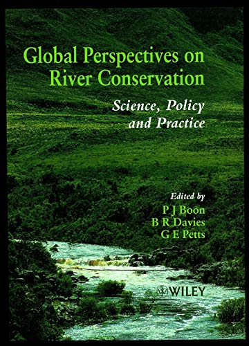 Global Perspectives on River Conservation: Science, Policy and Practice