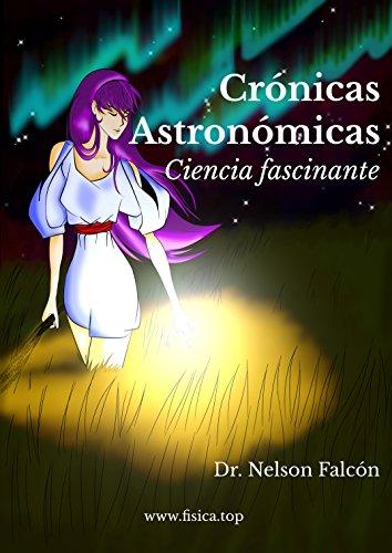 Crónicas Astronómicas: Ciencia fascinante