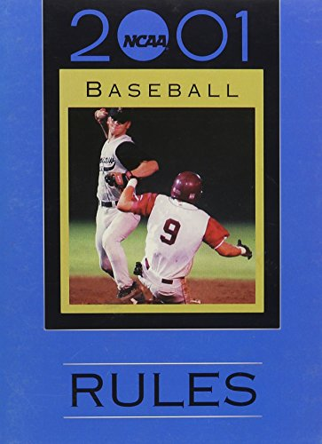 2001 Ncaa Baseball Rules (Ncaa Baseball Rules, 2001) (Ncaa Baseballs)