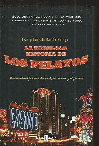Fabulosa historia de los pelayos, la (Biografias Y Memorias) por Ivan Garcia Pelayo