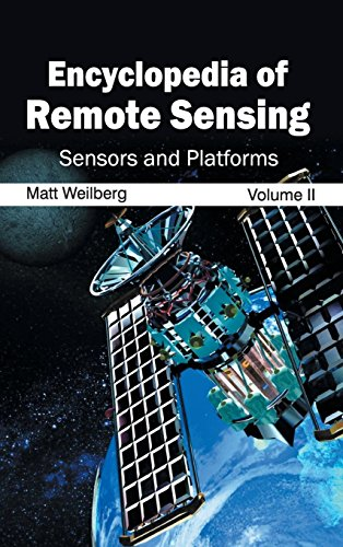 Encyclopedia of Remote Sensing: Volume II (Sensors and Platforms): 2