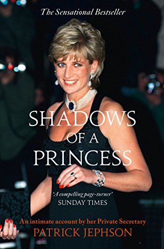 Shadows of a Princess: Diana, Princess of Wales 1987-1996 - An Intimate Account by Her Private Secretary (English Edition) (Ebooks Burrell Paul)