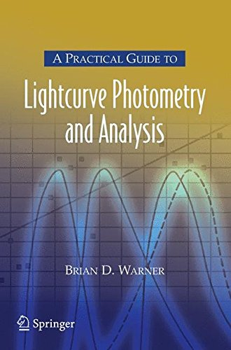 A Practical Guide to Lightcurve Photometry and Analysis (The Patrick Moore Practical Astronomy Series)