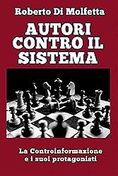 Autori contro il Sistema: La controinformazione e i suoi protagonisti