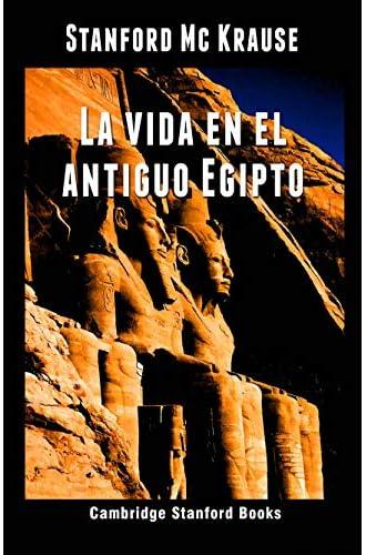 La vida en el antiguo Egipto: Obra completa