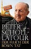 Der Fluch der bösen Tat: Das Scheitern des Westens im Orient - Peter Scholl-Latour