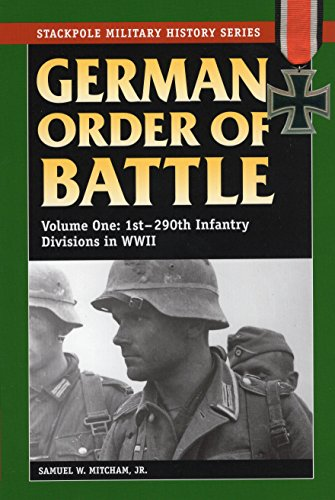 German Order of Battle, Vol. 1: 1st-290th Infantry Divisions in World War II: 1st-290th Infantry Divisions in WWII v. 1 (Stackpole Military History Series) por Samuel W., Jr. Mitcham