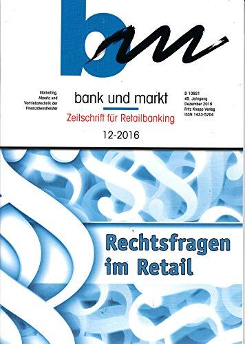 BM Bank und Markt 12 2016 Rechtsfragen im Retail Zeitschrift Magazin Einzelheft Heft Retailbanking (Bm Bank)