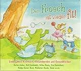 Der Frosch ist wieder fit - Lieder übers Kranksein, Gesundwerden und Gesundbleiben