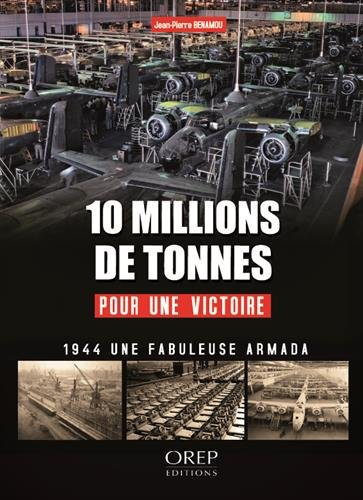 10 millions de tonnes pour une victoire par Jean-Pierre Benamou