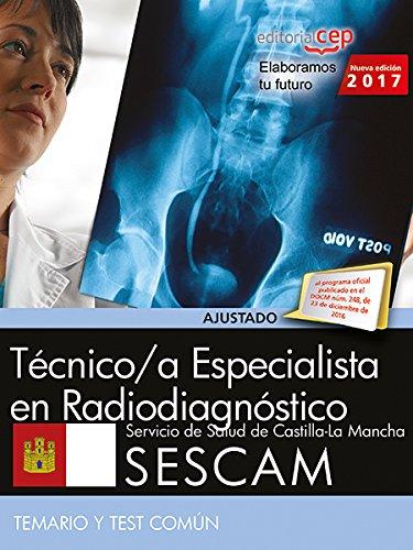 Técnico/a Especialista en Radiodiagnóstico. Servicio de Salud de Castilla-La Mancha (SESCAM). Temario y test común por AA.VV