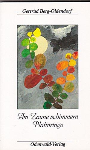 Preisvergleich Produktbild Am Zaune schimmern Platinringe. Gedichte