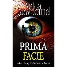 Prima Facie (The Adam Stanley Thriller Series Book 4)