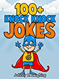 Books for Kids: 100+ Knock Knock Jokes for Kids (Funny Jokes for Kids): Funny Jokes - Kids Jokes - Funny Jokes for Kids - Knock Knock Jokes (Knock Knock Joke Series) (English Edition)