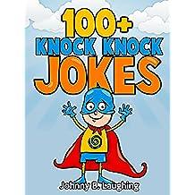 100+ Knock Knock Jokes: Funny Knock Knock Jokes for Kids (Knock Knock Joke Series Book 1) (English Edition)