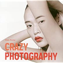 Crazy Photography by Diane Routex (2014-09-01)