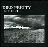 Songtexte von Died Pretty - Free Dirt
