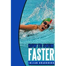 How To Swim Faster (Run Cycle Swim Book 3) (English Edition)
