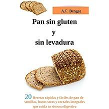 Pan sin gluten y sin levadura: 20 Recetas rápidas y fáciles de pan de semillas
