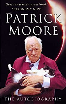 Patrick Moore: The Autobiography by [Moore, Patrick]