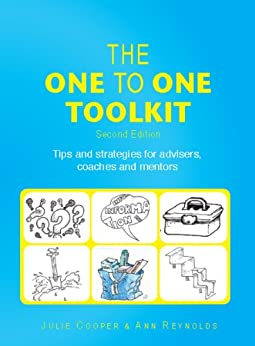 The One to One Toolkit: Tips and strategies for advisers, coaches and mentors by [Cooper, Julie, Reynolds, Ann]