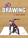 3D Drawing of Ant-Man [OV]