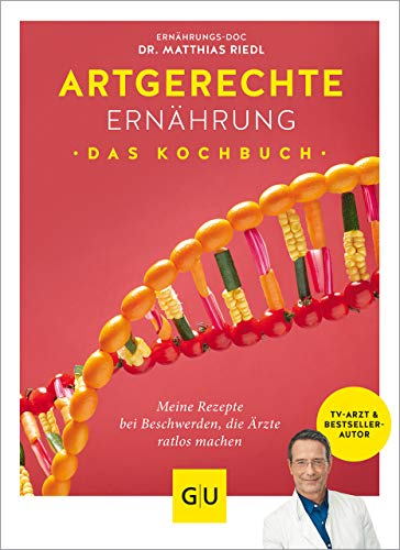 Buchseite und Rezensionen zu 'Artgerechte Ernährung – Das Kochbuch: Die besten Rezepte gegen Krankheiten und Beschwerden, die Ärzte ratlos machen (GU Diät&Gesundheit)' von Matthias Riedl