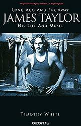 Long Ago and Far Away: James Taylor: His Life and Music