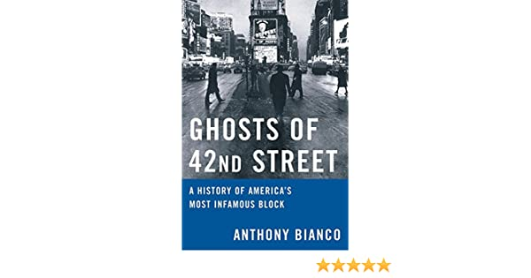 Ghosts Of 42nd Street A History Of Americas Most Infamous Block