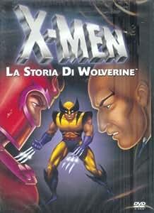 X-Men: La Storia Di Wolverine