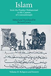 Islam: From the Prophet Muhammad to the Capture of Constantinople Volume 2: Religion and Society: Religion and Society Vol 2 (1987-06-04)