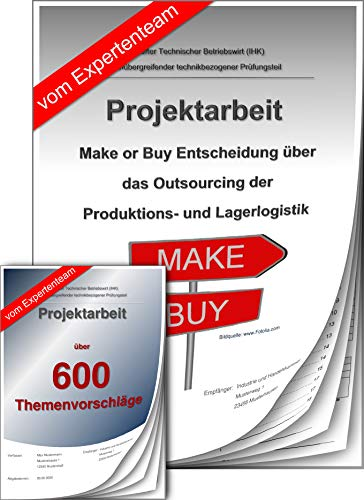 Technischer Betriebswirt Projektarbeit + Präsentation IHK Make or Buy Outsourcing +