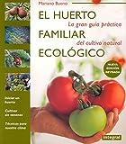 Huerto Familiar Ecologico, El by Mariano Bueno (2012-03-06)