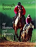 Of Horses and Heroes: A Racing Tribute