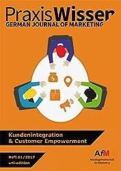 Kundenintegration & Customer Empowerment (Praxis Wissen Marketing)