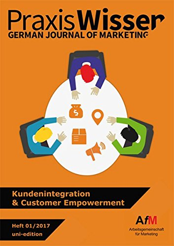 Kundenintegration & Customer Empowerment (Praxis Wissen Marketing)