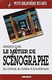 Le métier de scénographe: Au cinéma, au théâtre, à la télévision