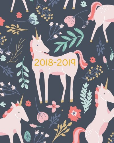 2018-2019 Planner Weekly And Monthly: Academic Calendar + Schedule Organizer and Journal Notebook | Inspirational Quotes And Unicorn Lettering Cover | July 2018 - July 2019