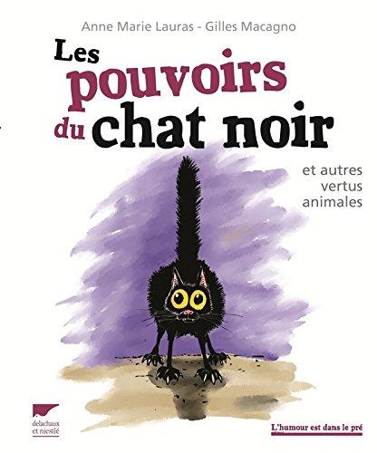Les Pouvoirs du chat noir. et autres vertus animales par Anne marie Lauras