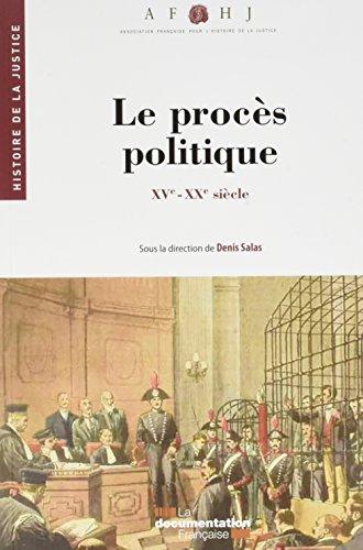 Les procs politiques : XVe-XXe sicle