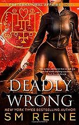 Deadly Wrong: An Urban Fantasy Novel: Volume 5 (Preternatural Affairs) by S M Reine (2014-11-02)