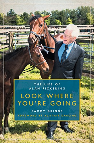 Look Where You're Going: The Life of Alan Pickering (English Edition)