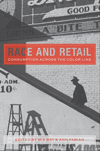 Race and Retail: Consumption across the Color Line (Rutgers Studies on Race and Ethnicity) (English Edition) -