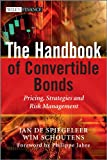 The Handbook of Convertible Bonds: Pricing, Strategies and Risk Management (The Wiley Finance Series)