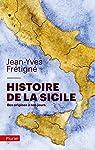 Histoire de la Sicile: des origines à nos jours par Frétigné