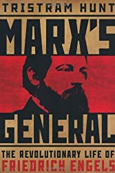 Marx's General: The Revolutionary Life of Friedrich Engels by Tristram Hunt (2009-08-18)