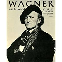 Wagner and His World (Pictorial Biography)