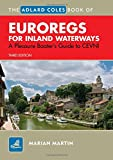 Adlard Coles Book of EuroRegs for Inland Waterways: The Pleasure Boaters Guide to CEVNI (Adlard Coles Book of): A Pleasure Boaters Guide to CEVNI