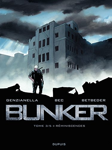 Bunker - tome 3 - Réminiscences par Stéphane Betbeder
