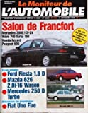 MONITEUR DE L'AUTOMOBILE (LE) N? 934 du 14-10-1989 SALON DE FRANCFORT - MERCEDES 300E - CE-24 - VOLVO 740 TURBO 16V - HONDA ACCORD - PEUGEOT 605 - FORD FIESTA 1.8 D - MAZDA 626 - MERCEDES 250 D TURBO - FIAT UNO FIR